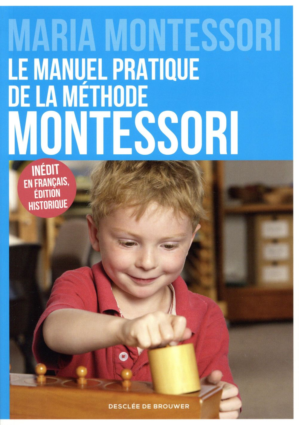 LE MANUEL PRATIQUE DE LA METHODE MONTESSORI